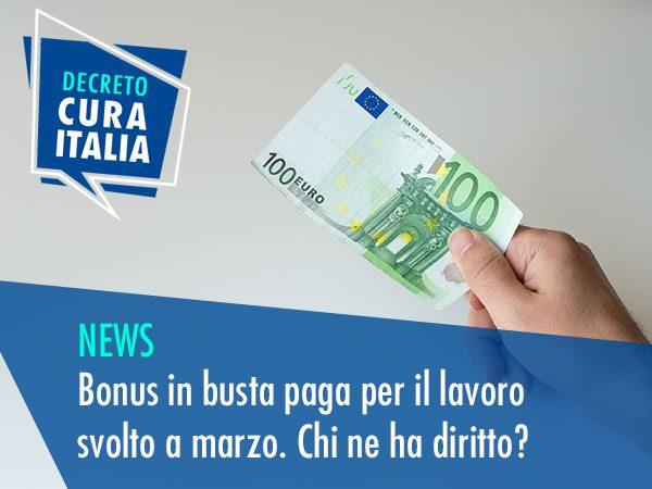 """DECRETO """"CURA ITALIA"""": BONUS IN BUSTA PAGA PER IL LAVORO SVOLTO A MARZO. CHI NE HA DIRITTO?"""