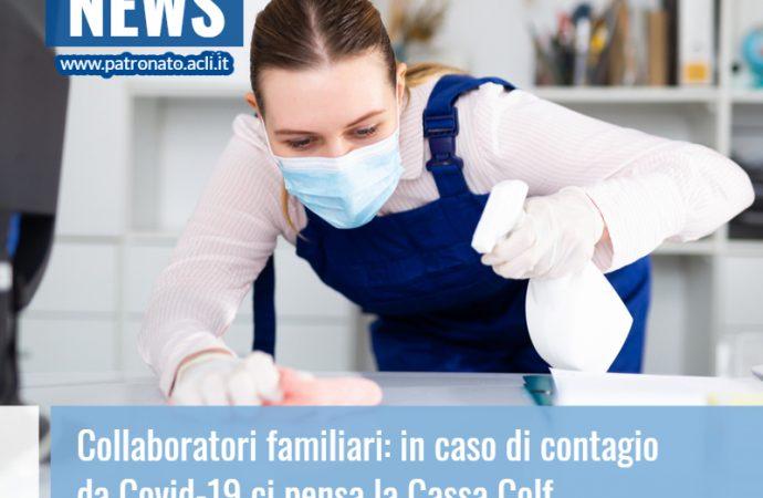 COLLABORATORI FAMILIARI: IN CASO DI CONTAGIO DA COVID-19 CI PENSA LA CASSA COLF